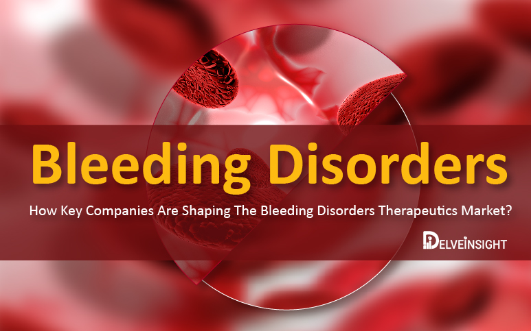 Bleeding-Disorders-therapies-medications-therapeutics-epidemiology-pipeline-market-CAGR-size-share-trends-companies-usa-uk-germany-italy-france-spain-japan-signs-symptoms-causes-risk-factors-complications